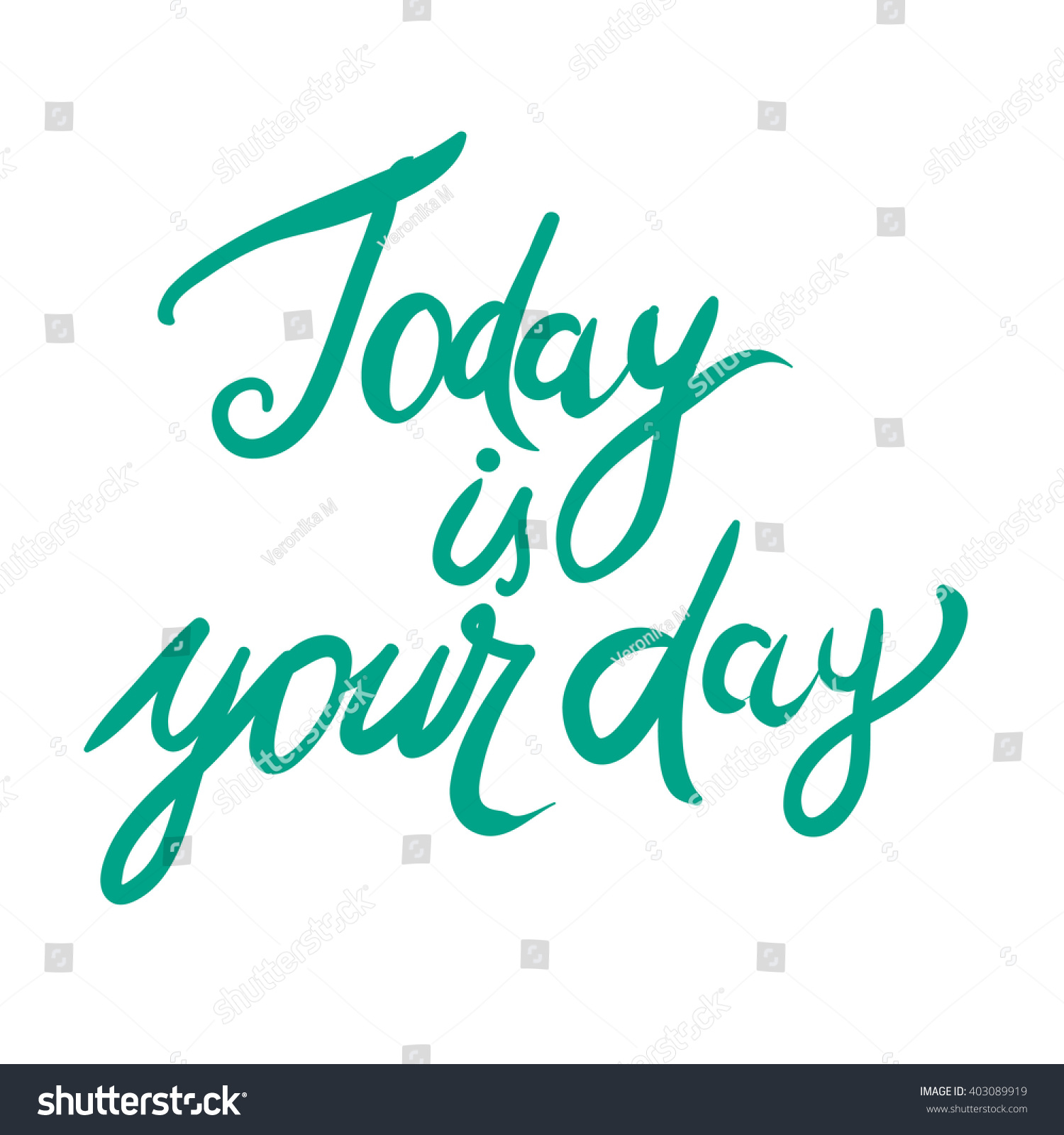 Today Your Day Motivational Quote Modern Stock Vector Royalty Free