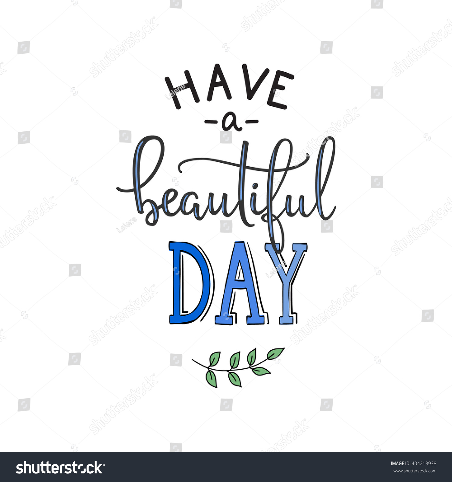 Have beautiful day quote lettering calligraphy stock