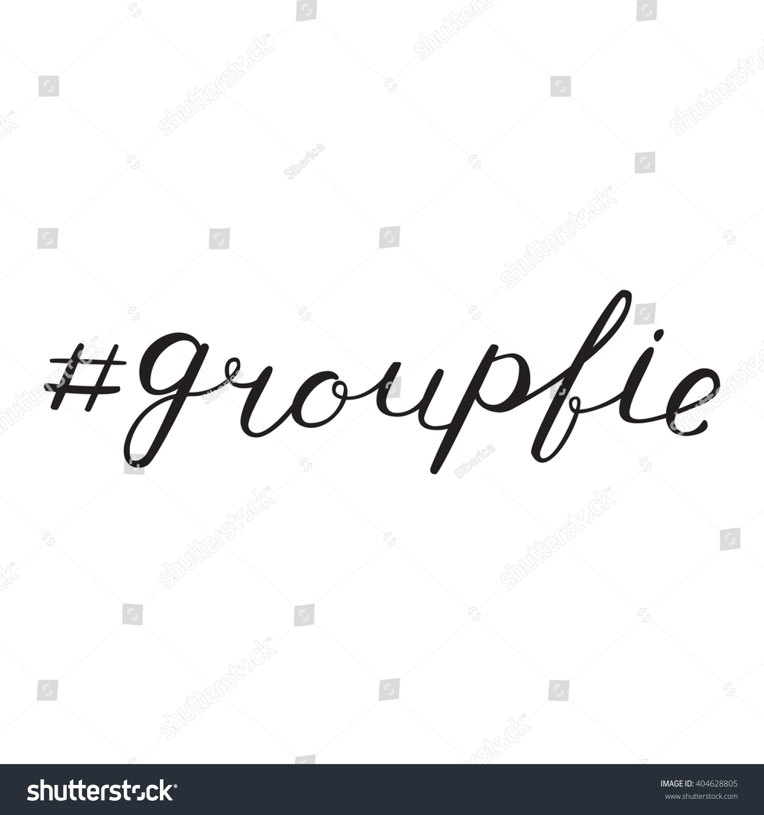 Groupfie hashtag lettering brush hand stock