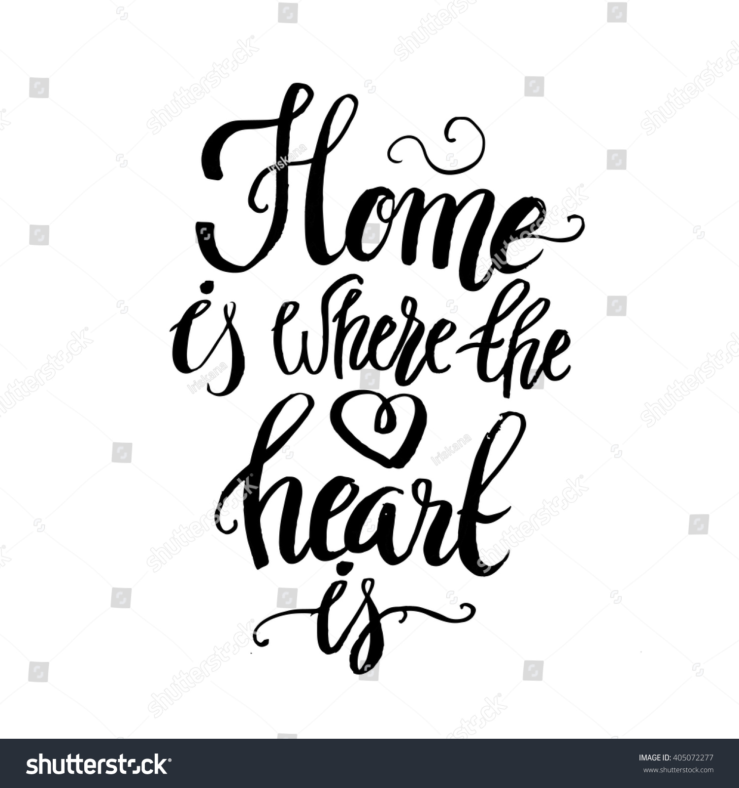 Home Is Where The Heart Is Quote Hand Lettering Typography Poster Calligraphic Quote Stock Vector