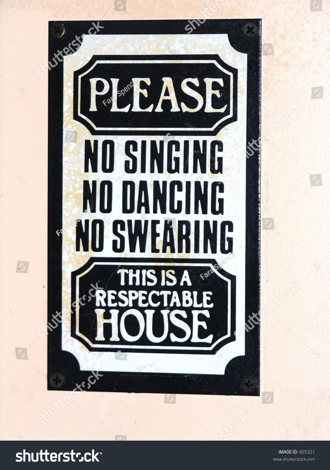 Sign Seen On Wall:Please No Singing, No Dancing, No ...