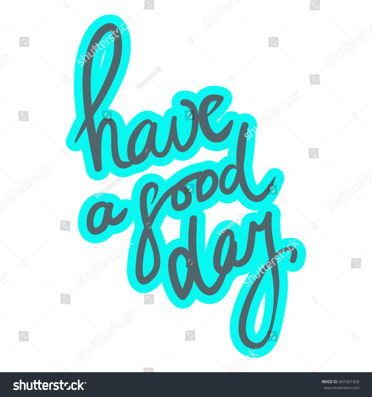 Have good day greeting card modern stock vector 407261458 have a good day greeting card modern calligraphic style hand lettering and custom typography kristyandbryce Gallery