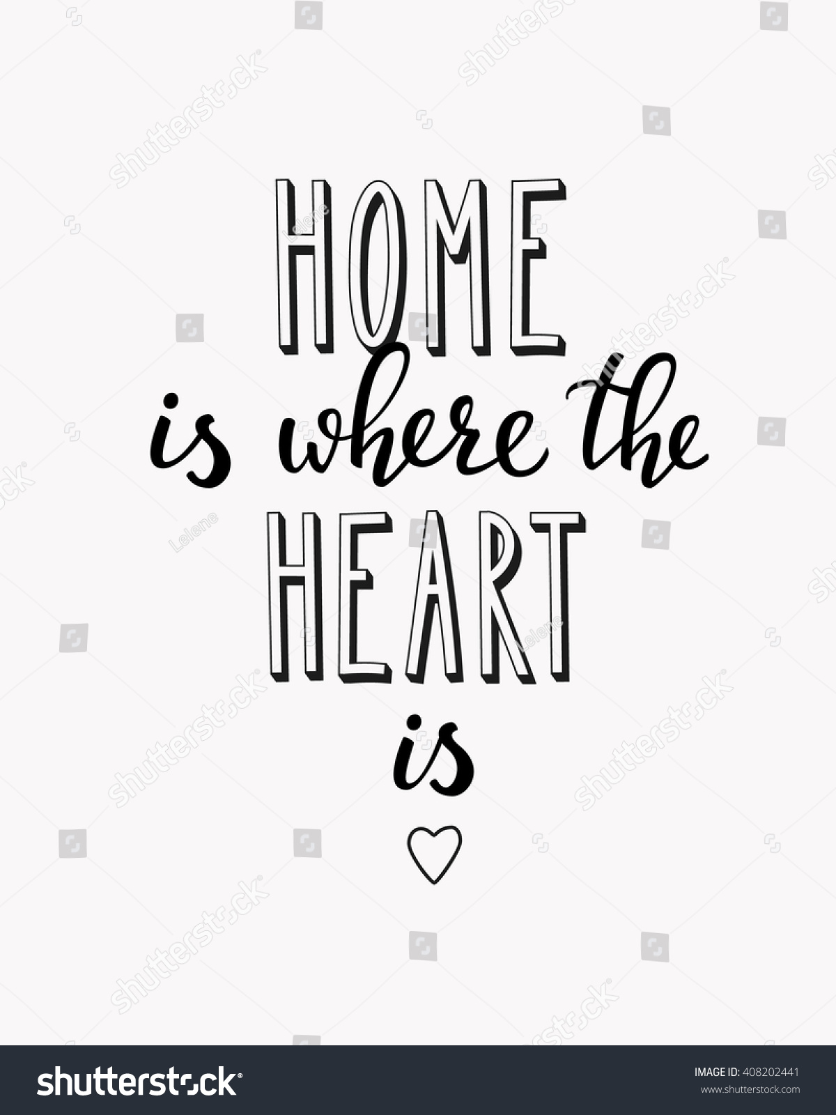 Home Is Where The Heart Is Quote Home Where Heart Vector Lettering Motivational Stock Vector