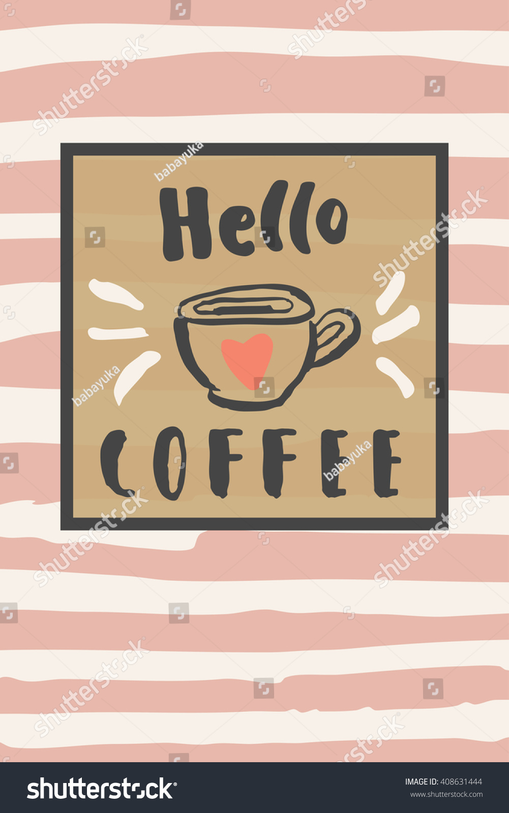 Hello Coffee. Inspirational Quote. Coffee Motivational Poster. Hand Drawn  Cup With Hand Lettering