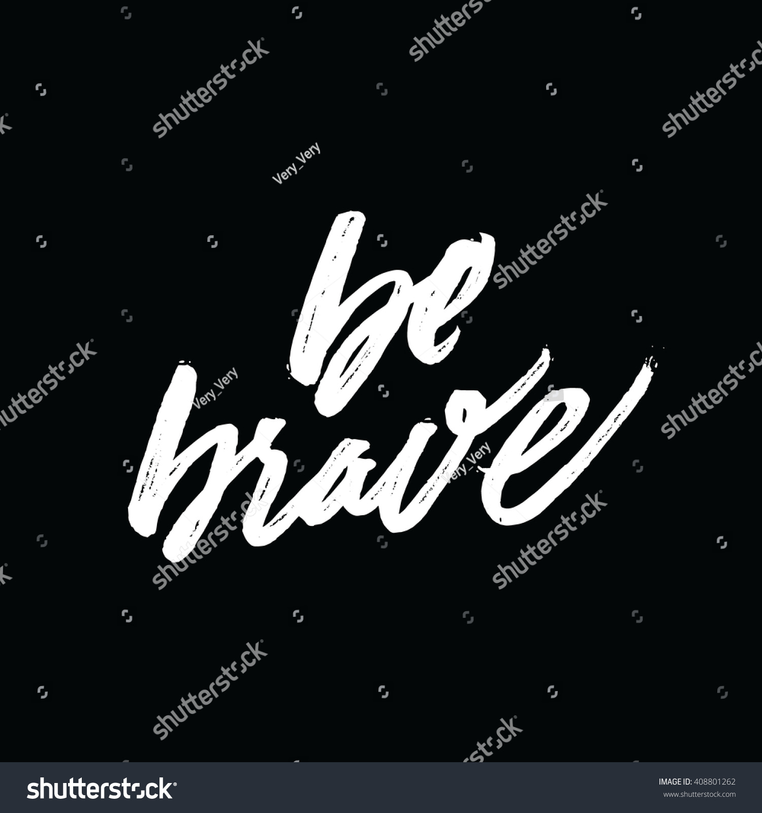 Brave Quotes Be Brave Inspirational Motivational Quotes Stock Vector 408801262