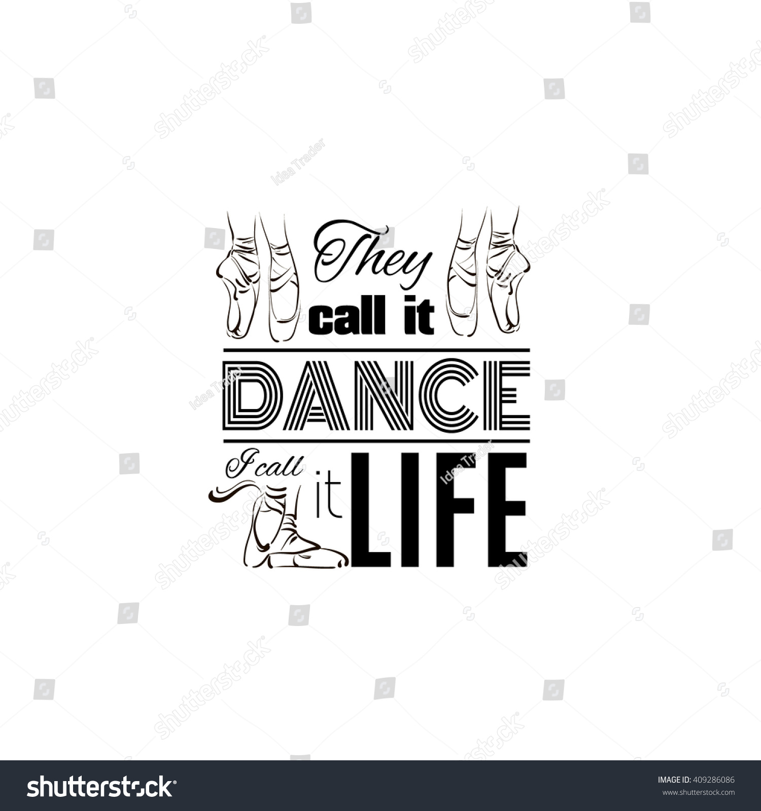 They Call It Dance I Call It Life. Quote Typographical Background. Vector  Template For