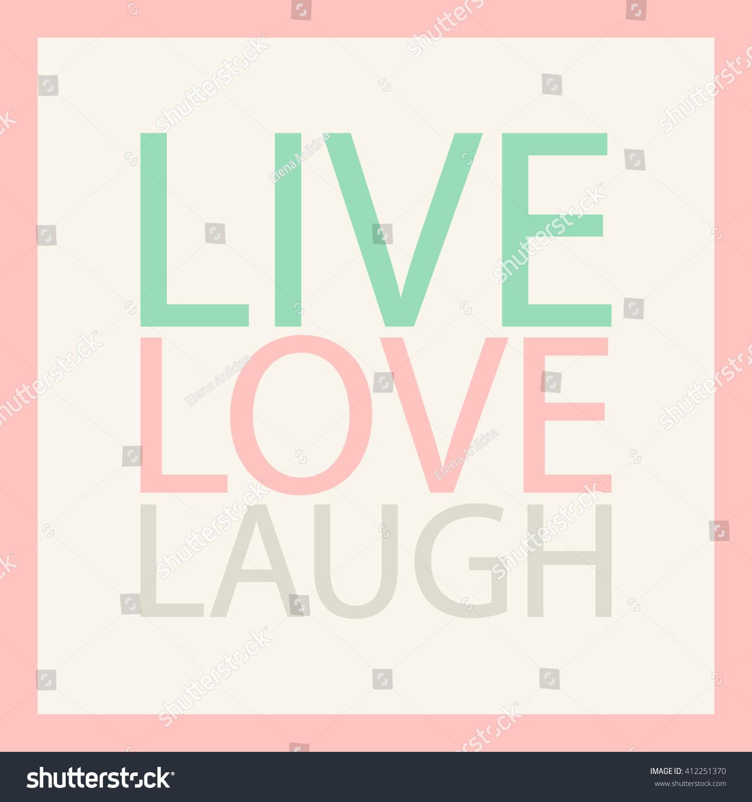 Live Love Laugh Quote Live Love Laugh Pastel Motivation Quote Stock Vector 412251370