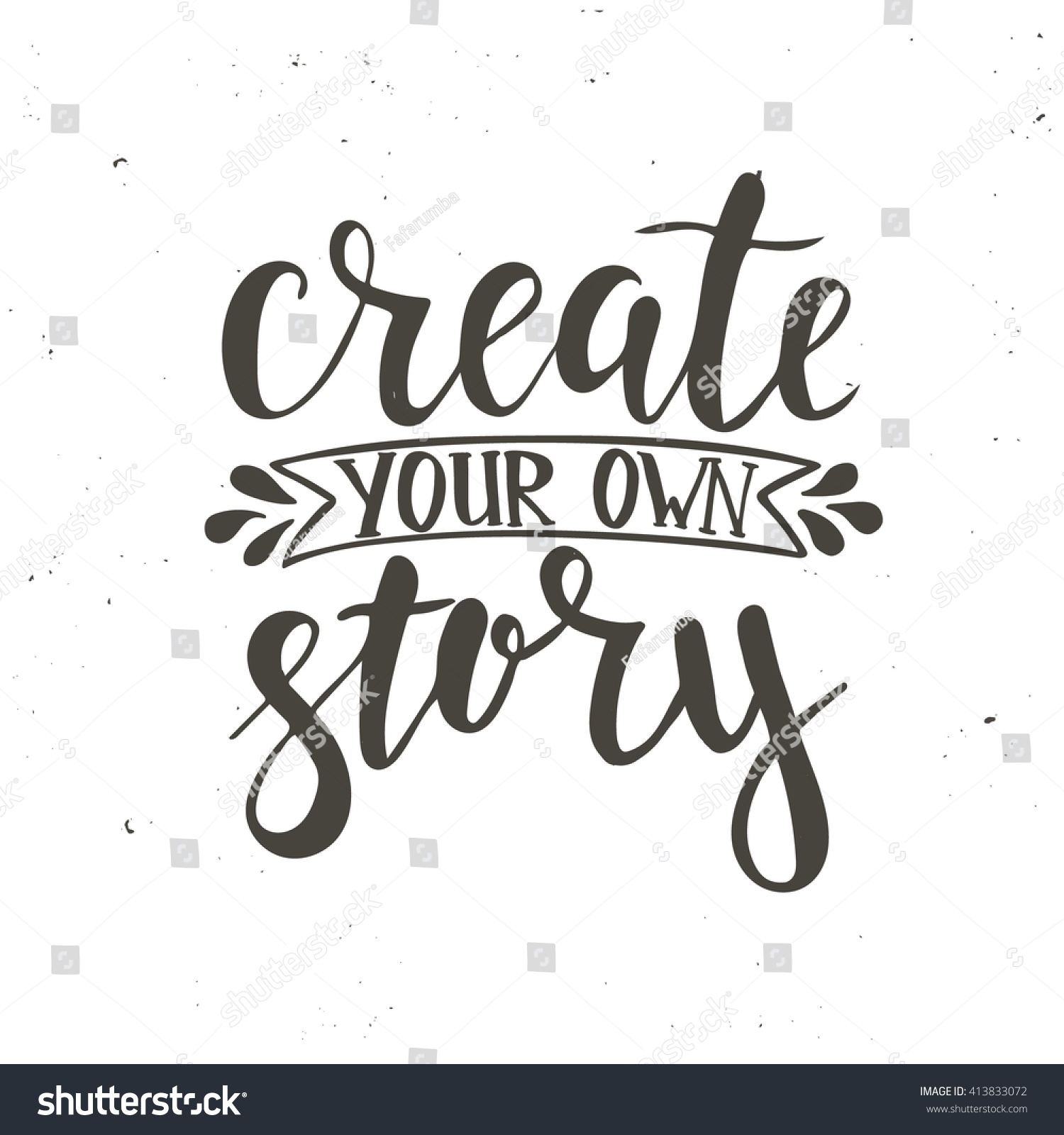 Create your own story hand drawn typography poster t for Create your own