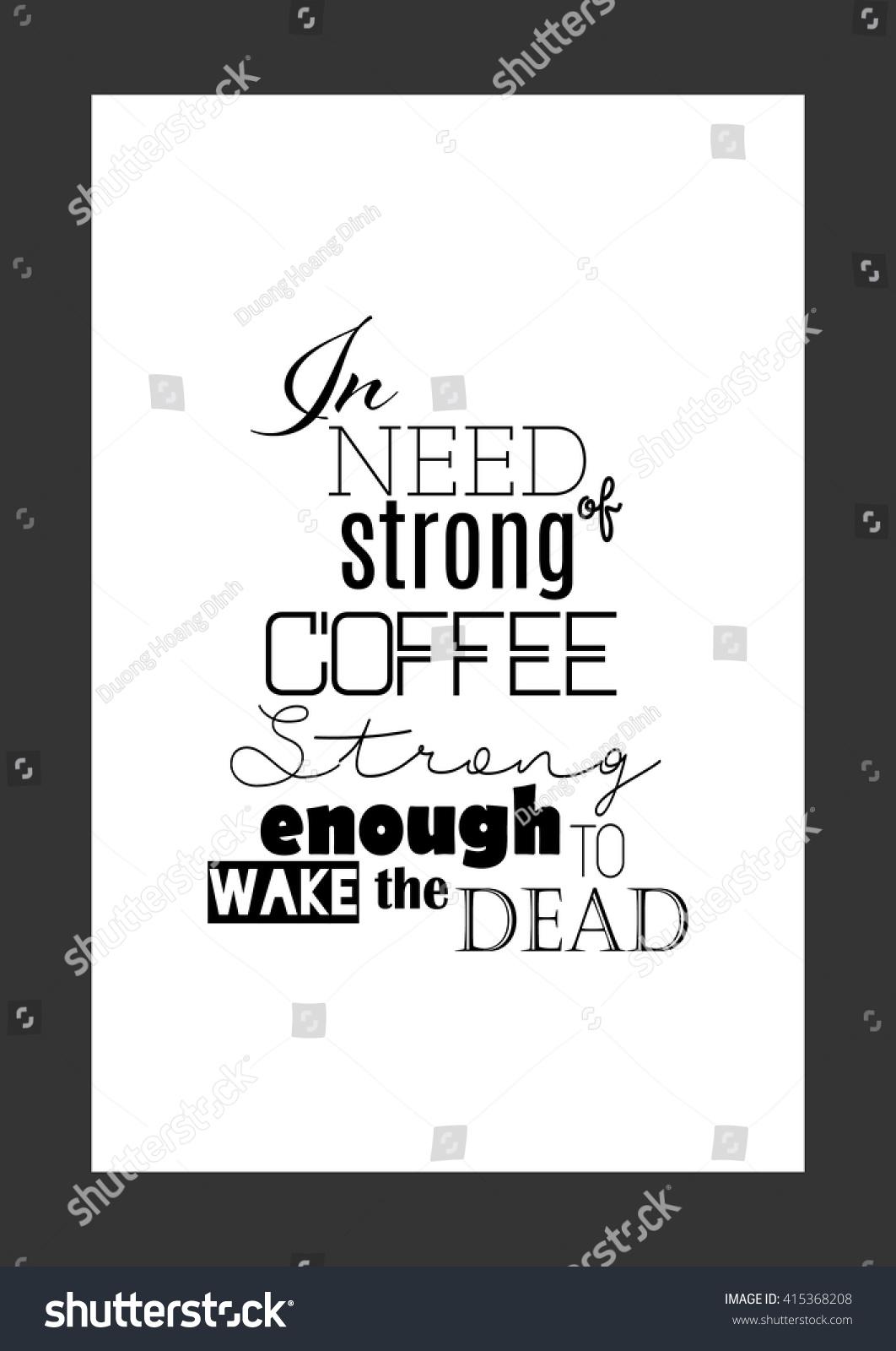 vector de stock libre de regalias sobre coffee quote need strong