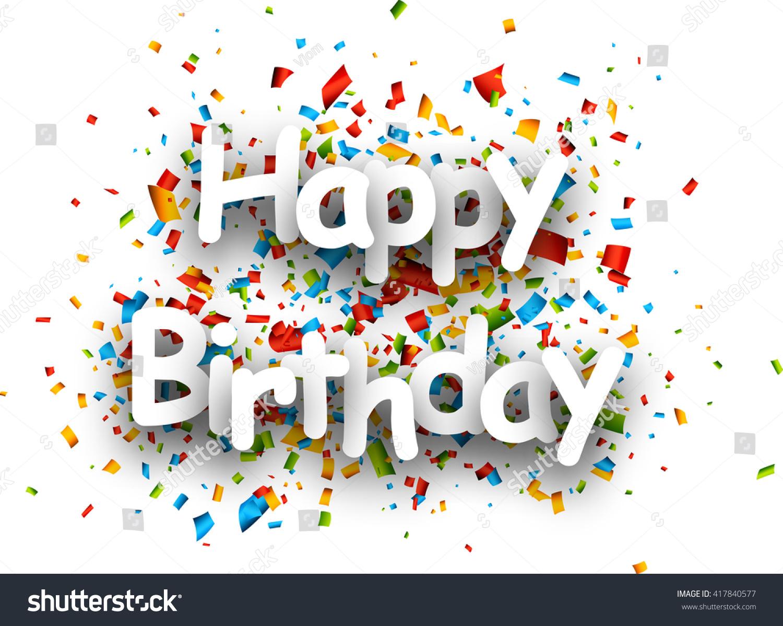 Happy Birthday Paper Card With Color Confetti Vector