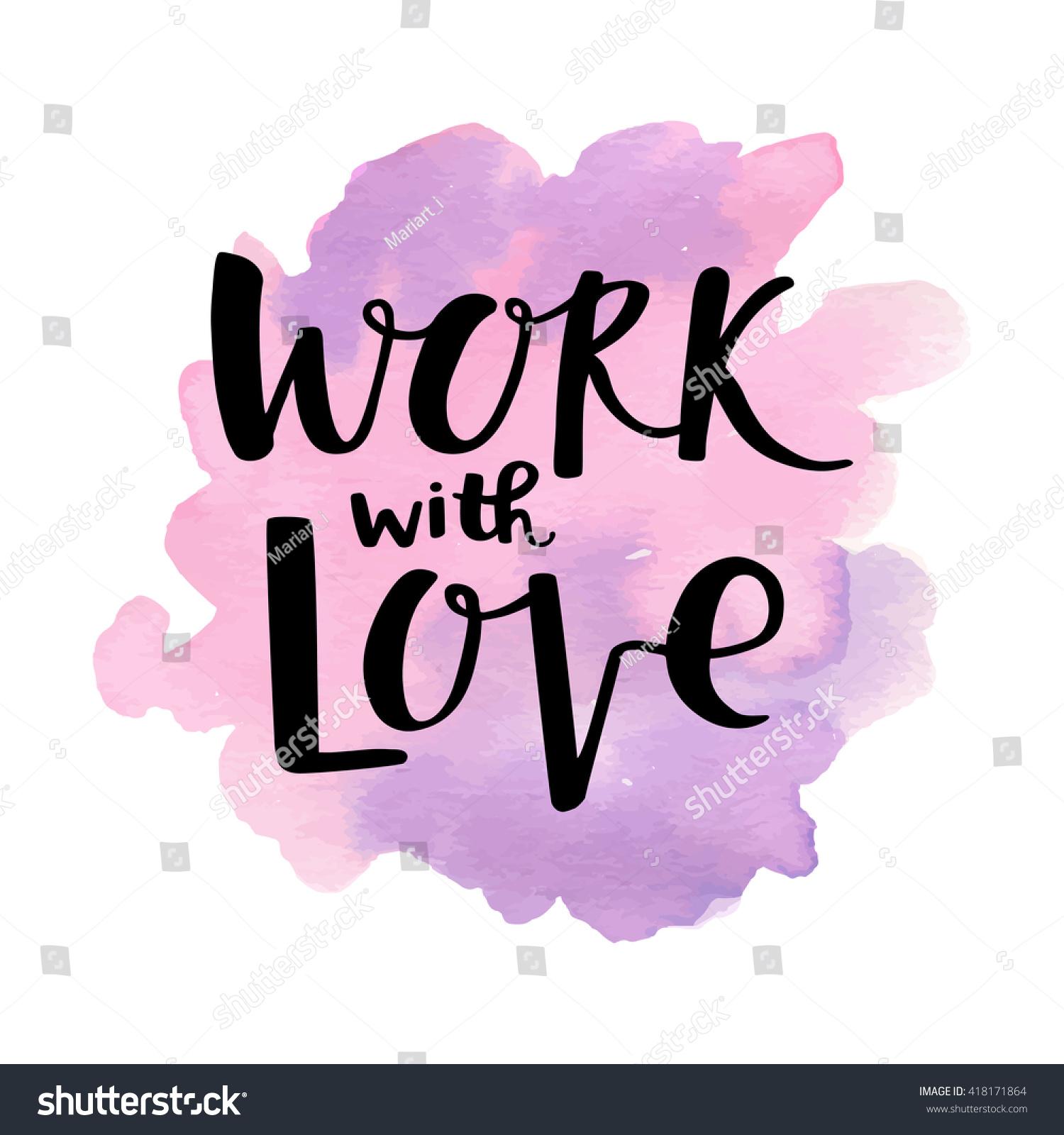 Work Love Vector Brush Calligraphy Lettering Stock Vector