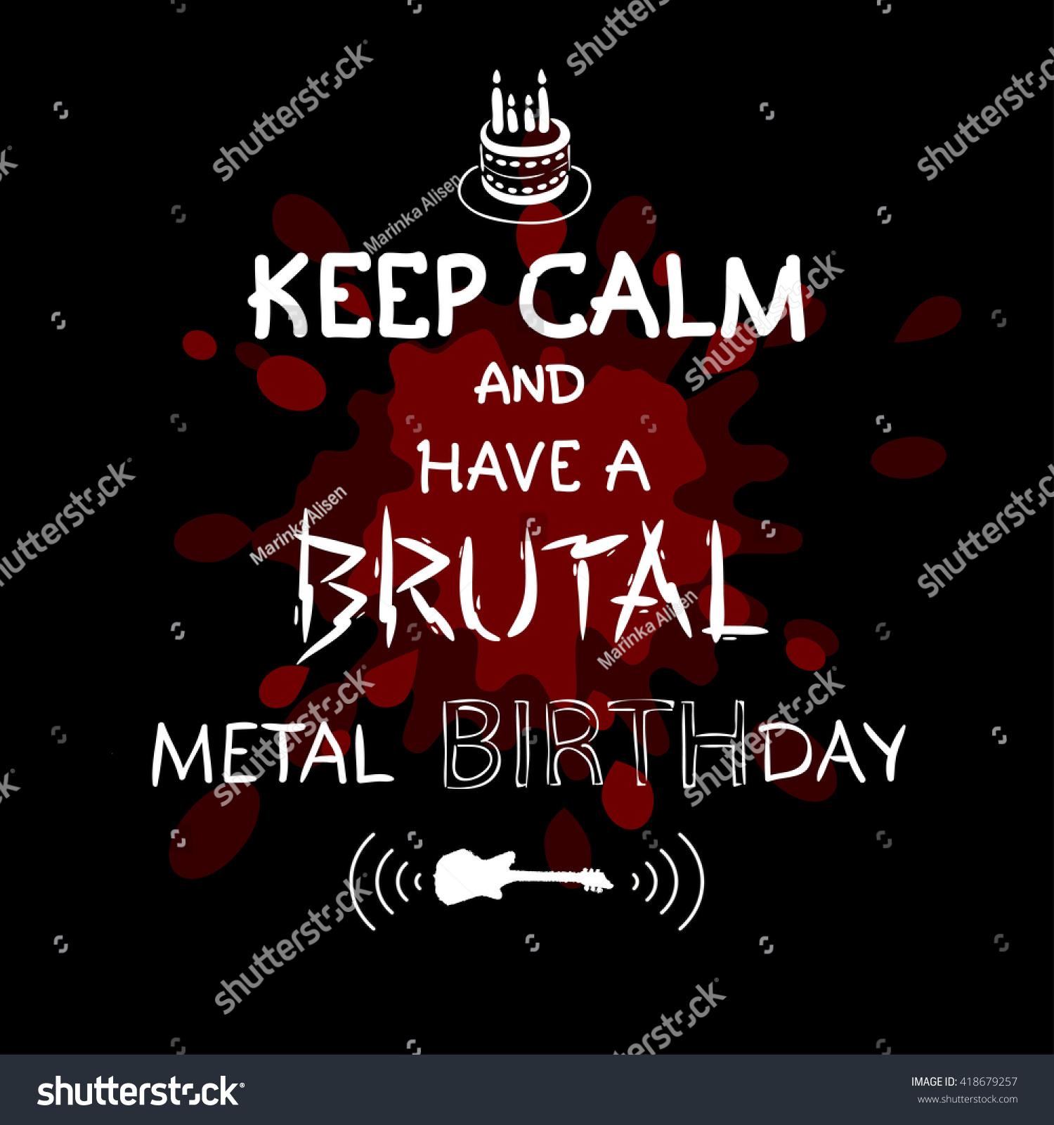 Keep Calm Have Brutal Metal Birthday Stock Vector 418679257
