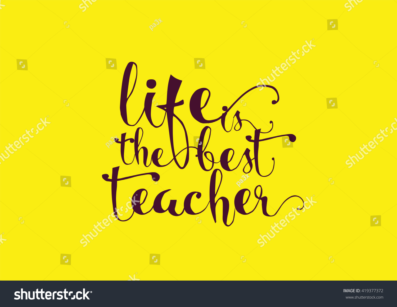 Life best teacher philosophical inspirational inscription stock life is the best teacher philosophical inspirational inscription greeting card with quote calligraphy kristyandbryce Gallery