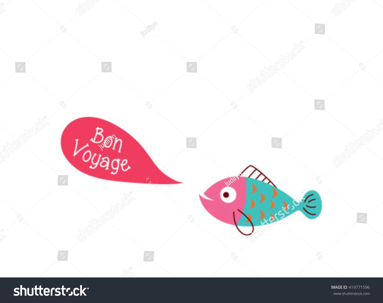 Cute fish bon voyage greeting card stock vector 419771596 shutterstock cute fish bon voyage greeting card vector illustration kristyandbryce Image collections