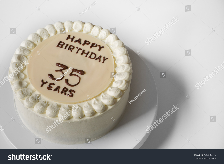 Happy Birthday White Chocolate Cake 35 Stock Photo Edit Now