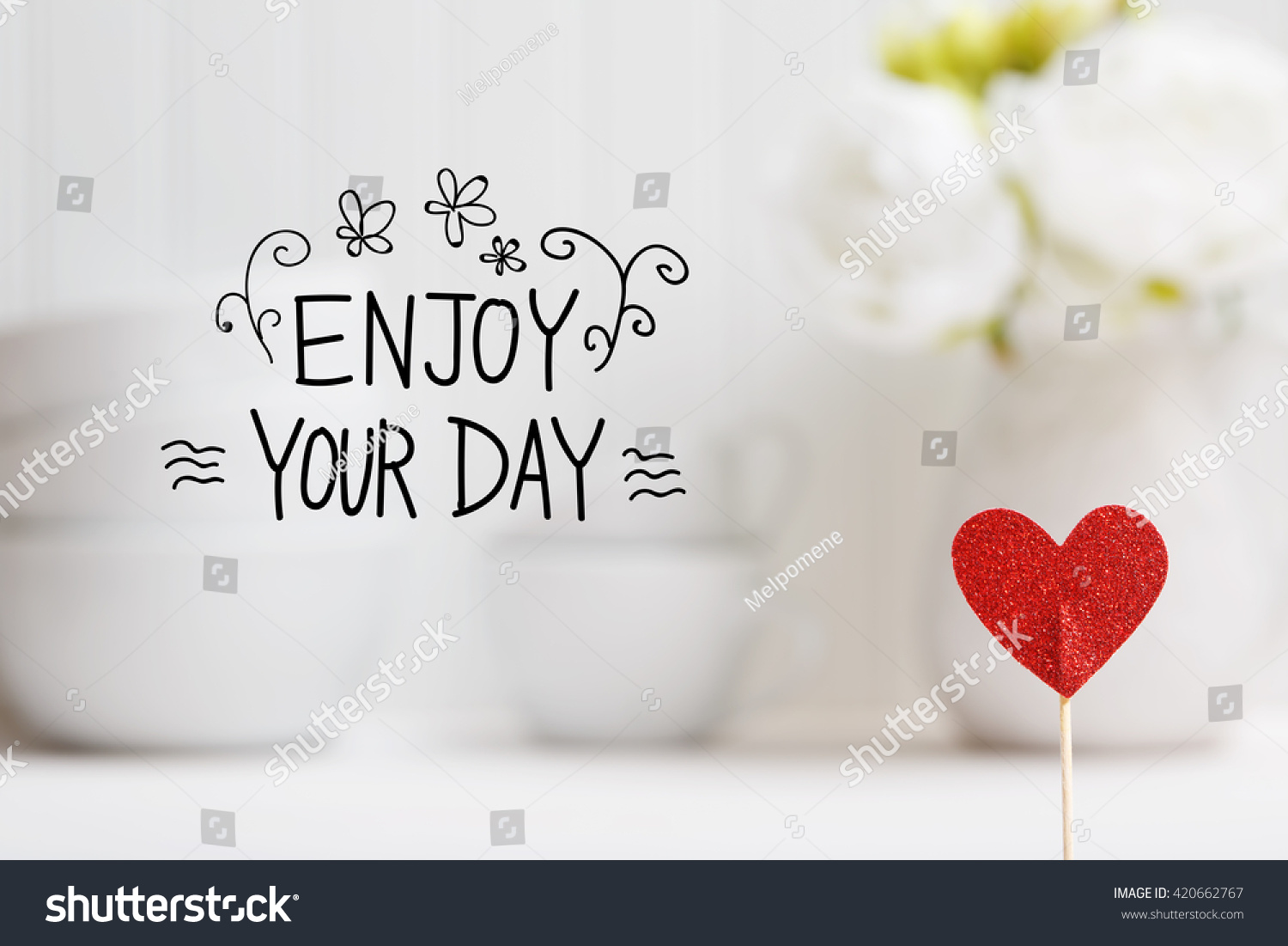 Delicieux Enjoy Your Day Message With Small Red Heart With White Dishes