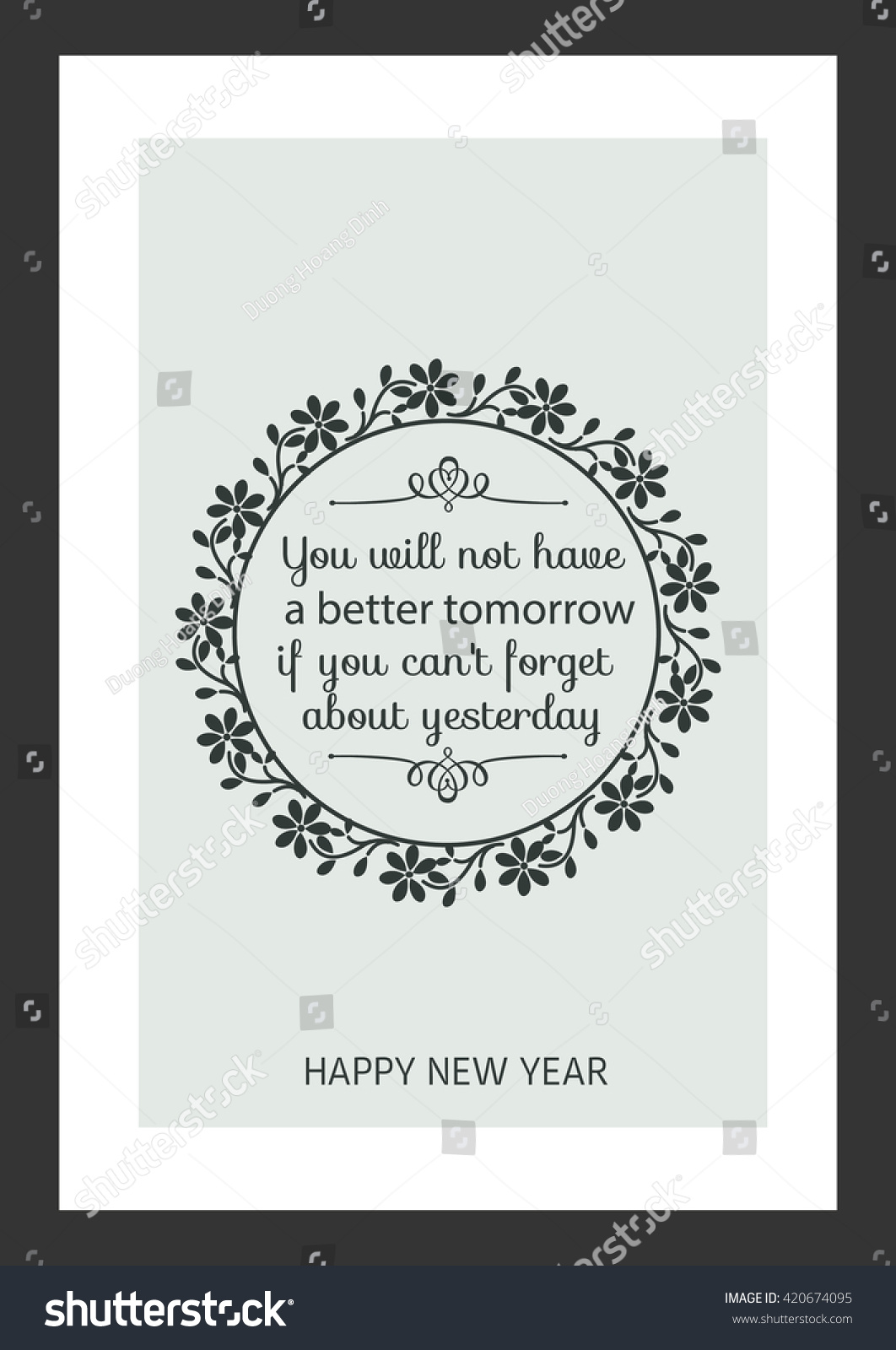 new year quote you will not have a better tomorrow if you can not forgive