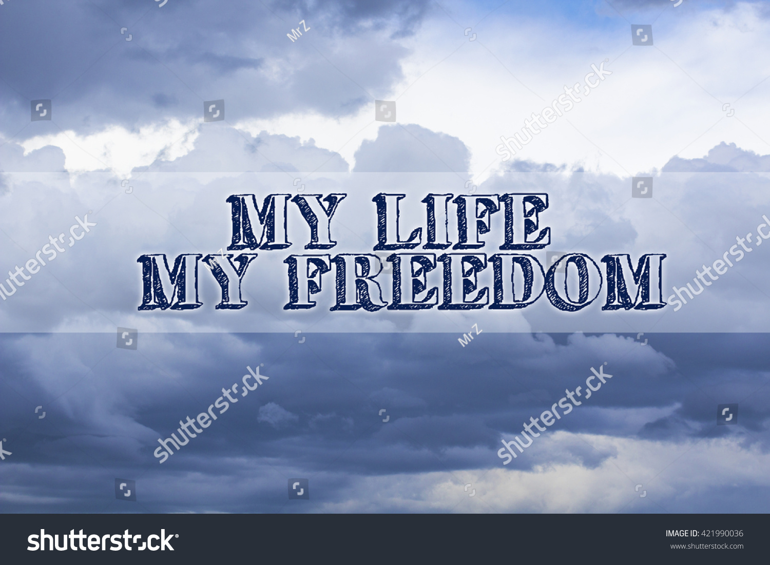 Beau My Life My Freedom, Motivational Quote On Sky And Clouds Background  #421990036