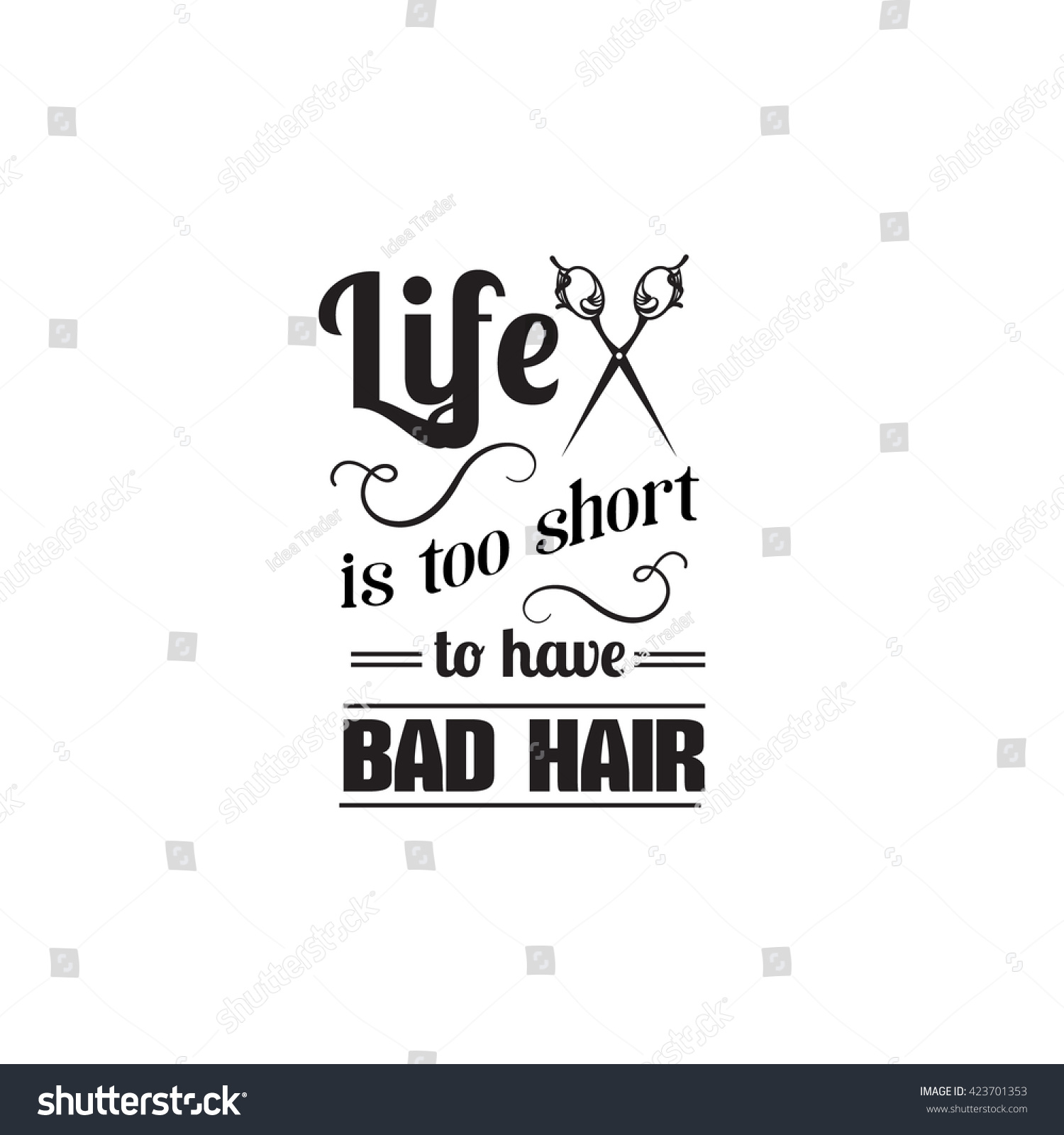 Life Short Have Bad Hair Quote Stock Vector Royalty Free 423701353