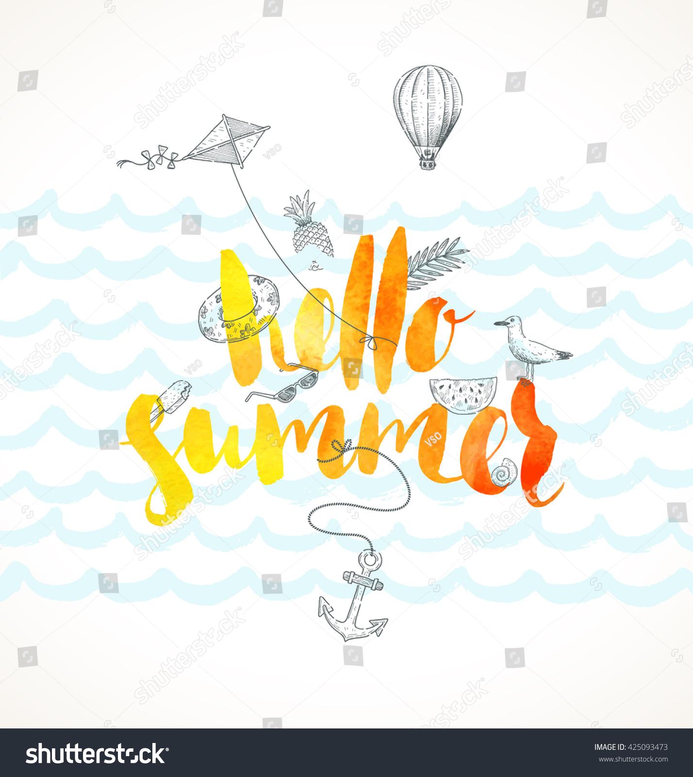 Hello Summer. Summer Holidays Vector Illustration. Handwritten Watercolor  Brush Calligraphy And Hand Drawn Summer