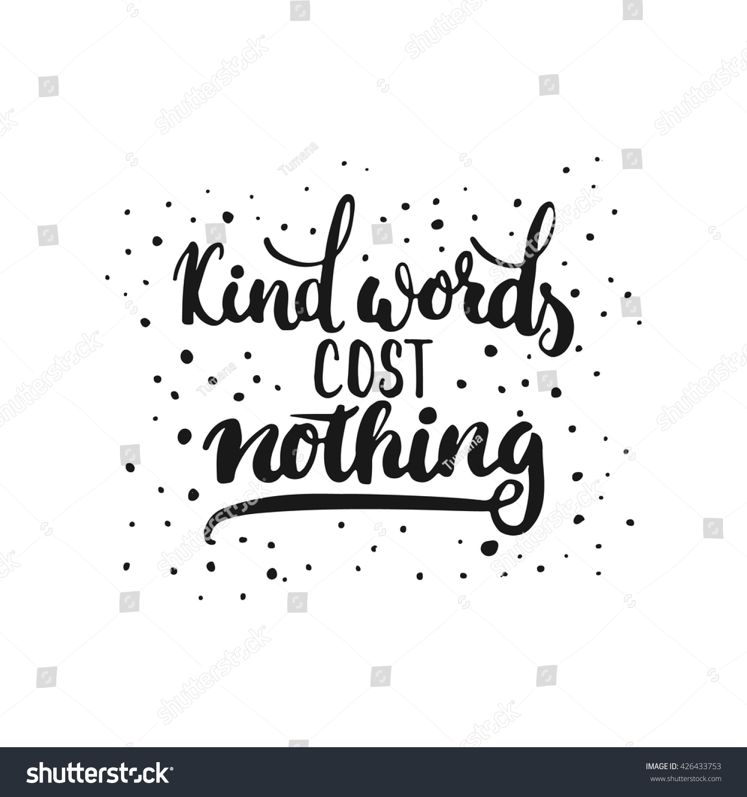 Poster design cost - Kind Words Cost Nothing Hand Drawn Lettering Phrase Isolated On The White Background