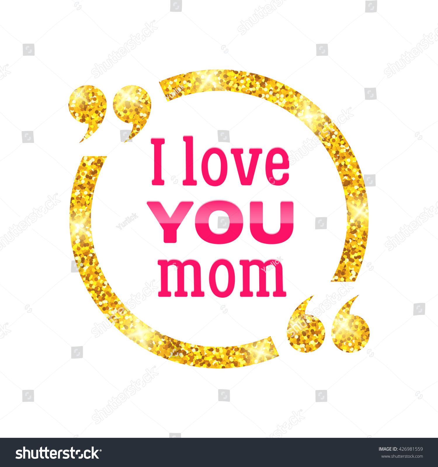 Love You Mom Golden Circle Quote Stock Illustration 426981559