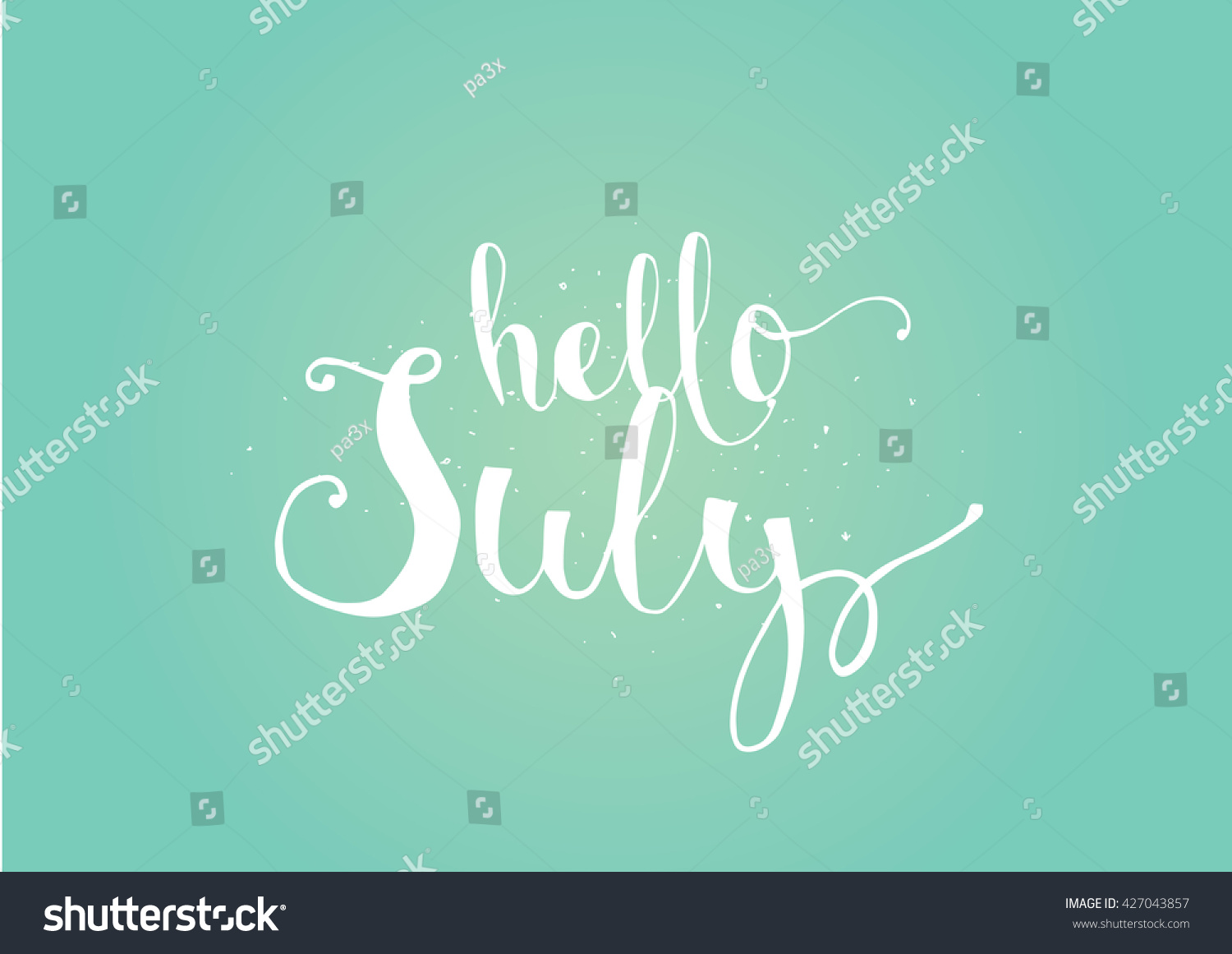 Hello July Inscription. Greeting Card With Hello July Calligraphy. Hand  Drawn Lettering. Typography