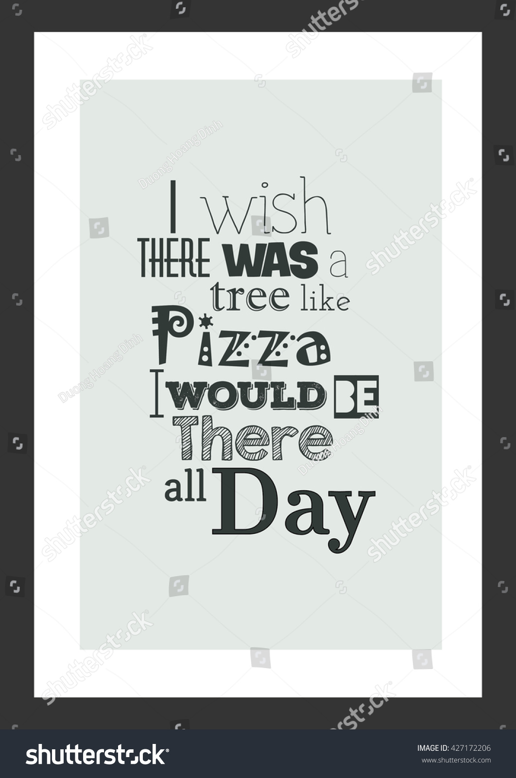 Pizza Quote I Wish There Was A Tree Like Pizza I Will Be There All