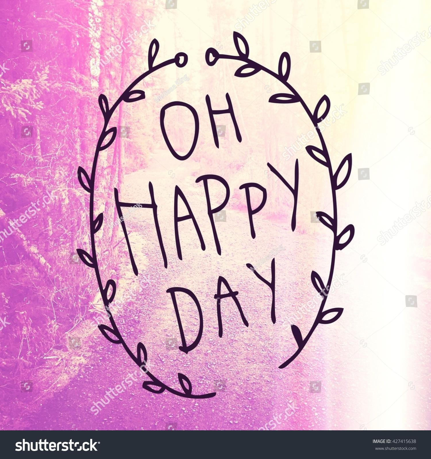 Inspirational Typographic Quote Oh Happy Day Stock Photo Edit Now