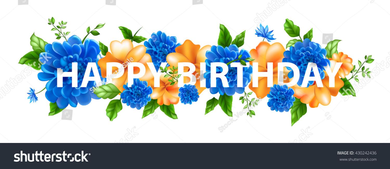 Stock vector illustration flowers lettering happy stock vector stock vector illustration of flowers with lettering happy birthday bouquet of blue and orange flowers izmirmasajfo