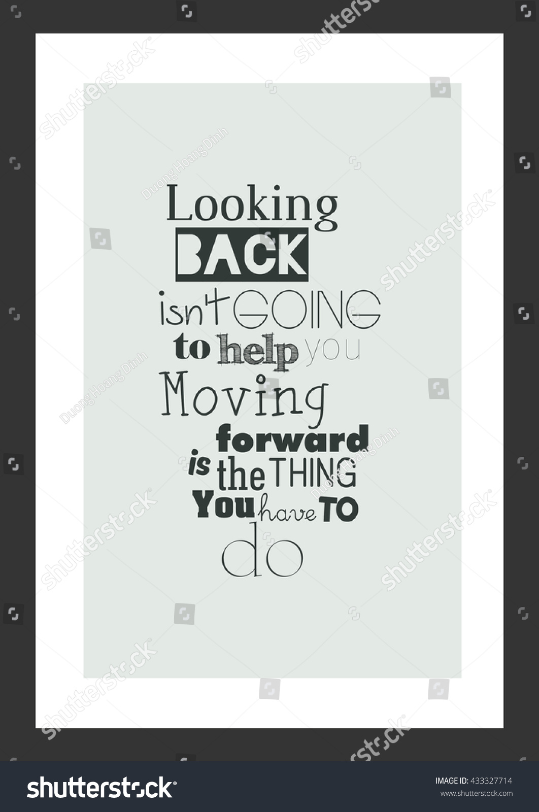 Quotes About Moving Forward In Life Life Quote Inspirational Quote Looking Back Stock Vector 433327714
