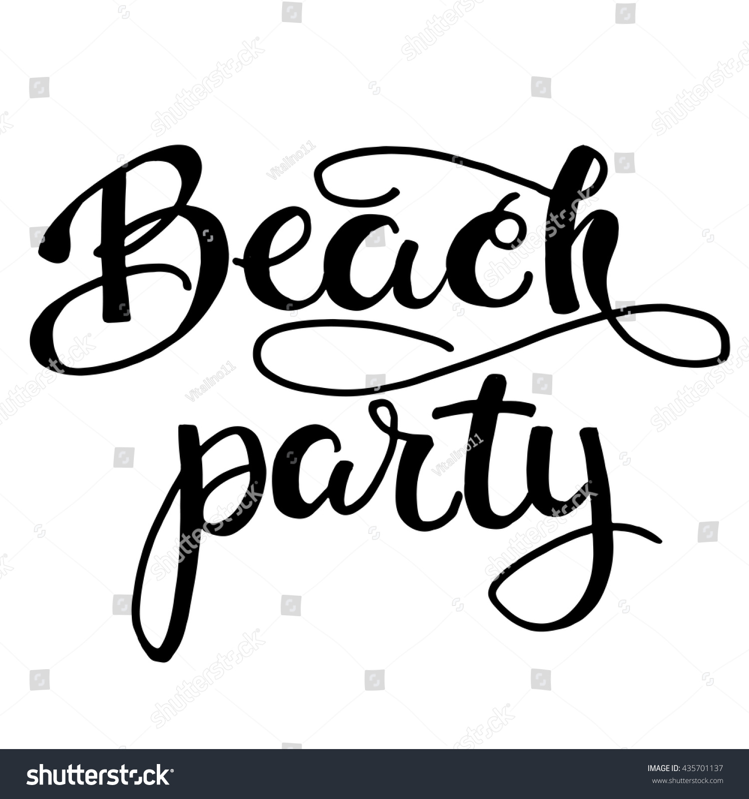 Beach Party Inspirational Summer Quote Black Brush Lettering Isolated On White Background