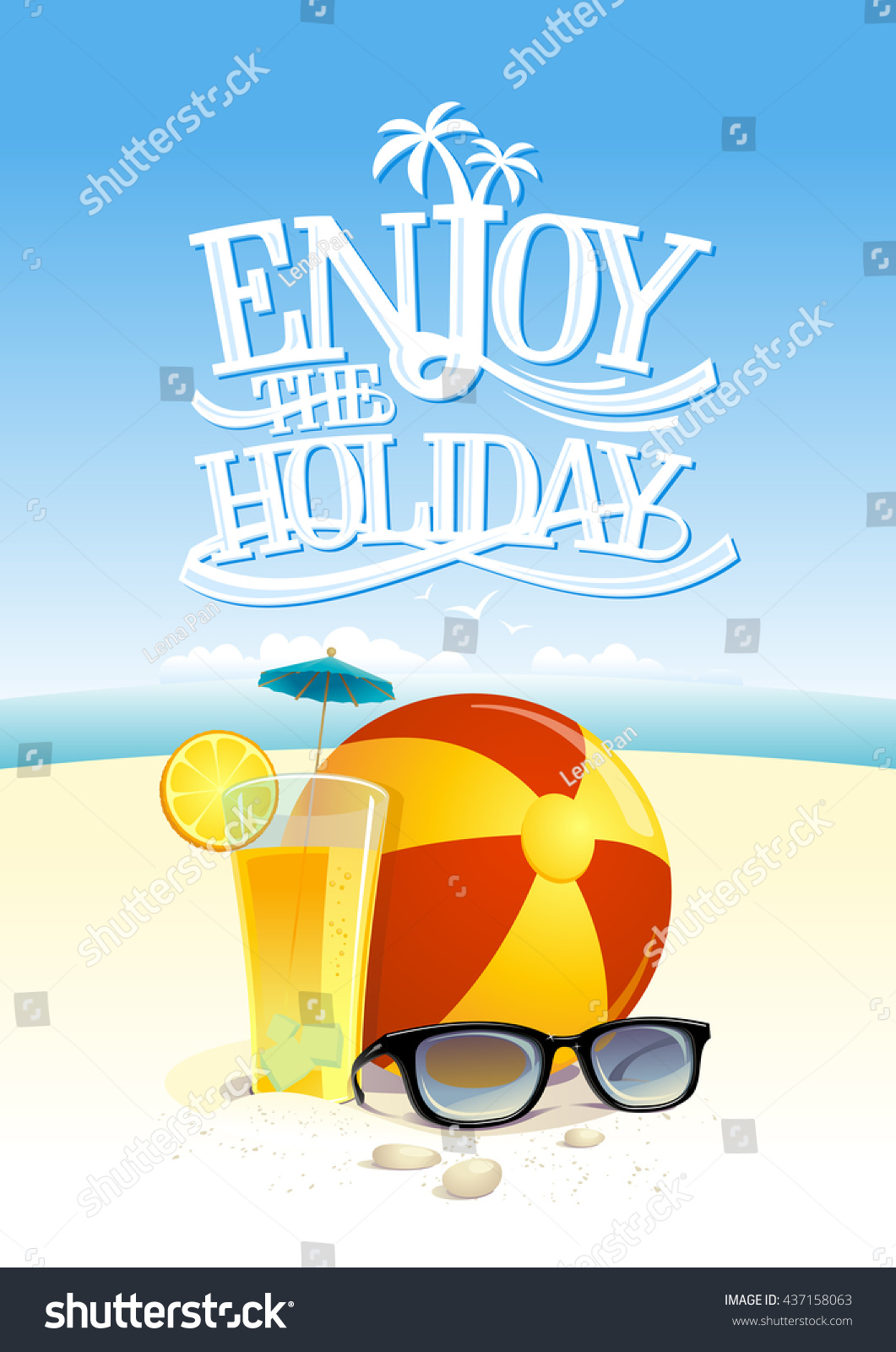 Enjoy The Holiday Quote Card With Beach Backdrop Sun Glasses Ball And Fruit