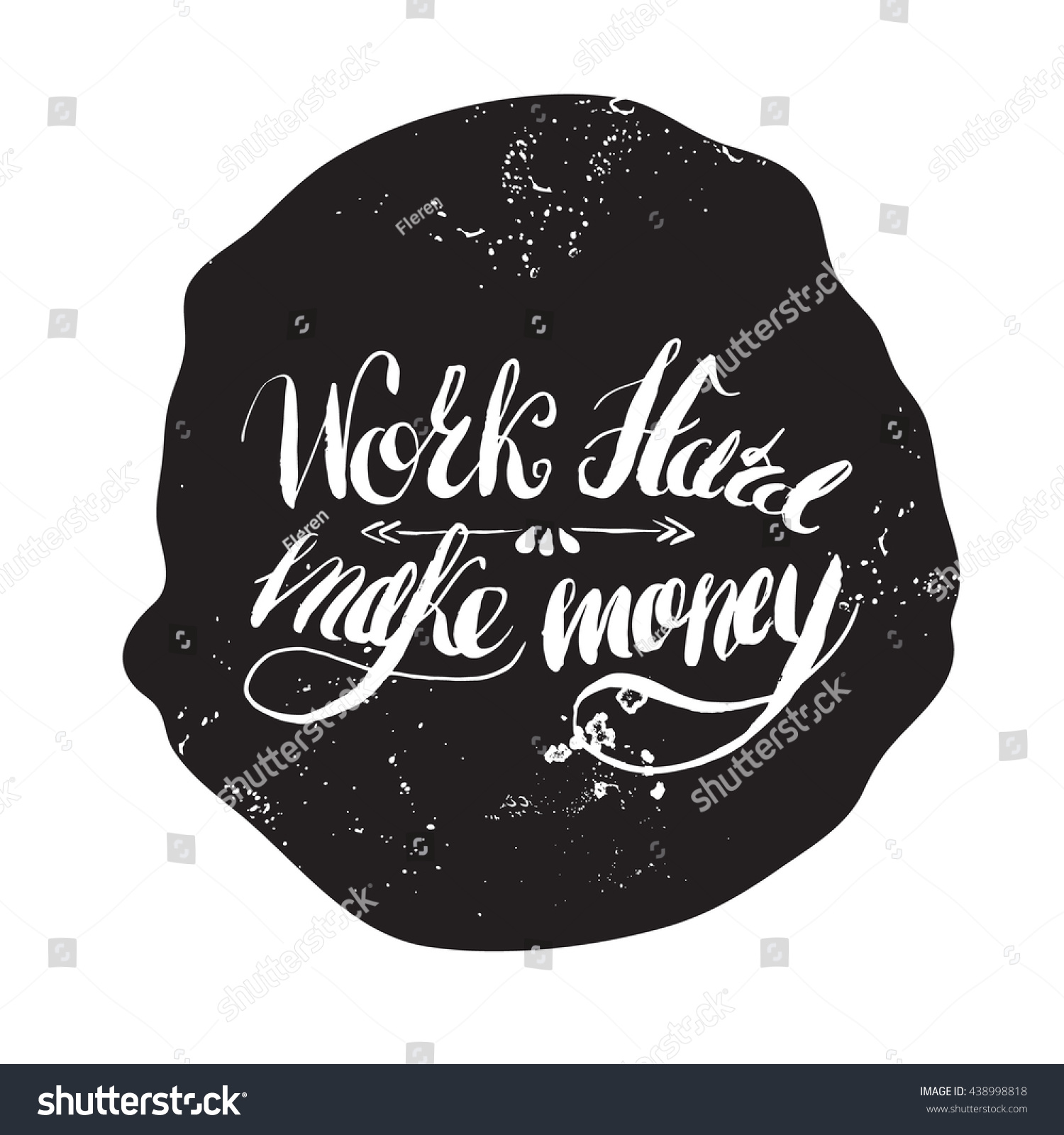 job motivation lettering work hard make stock vector  job motivation lettering work hard make money work place motivational lettering for