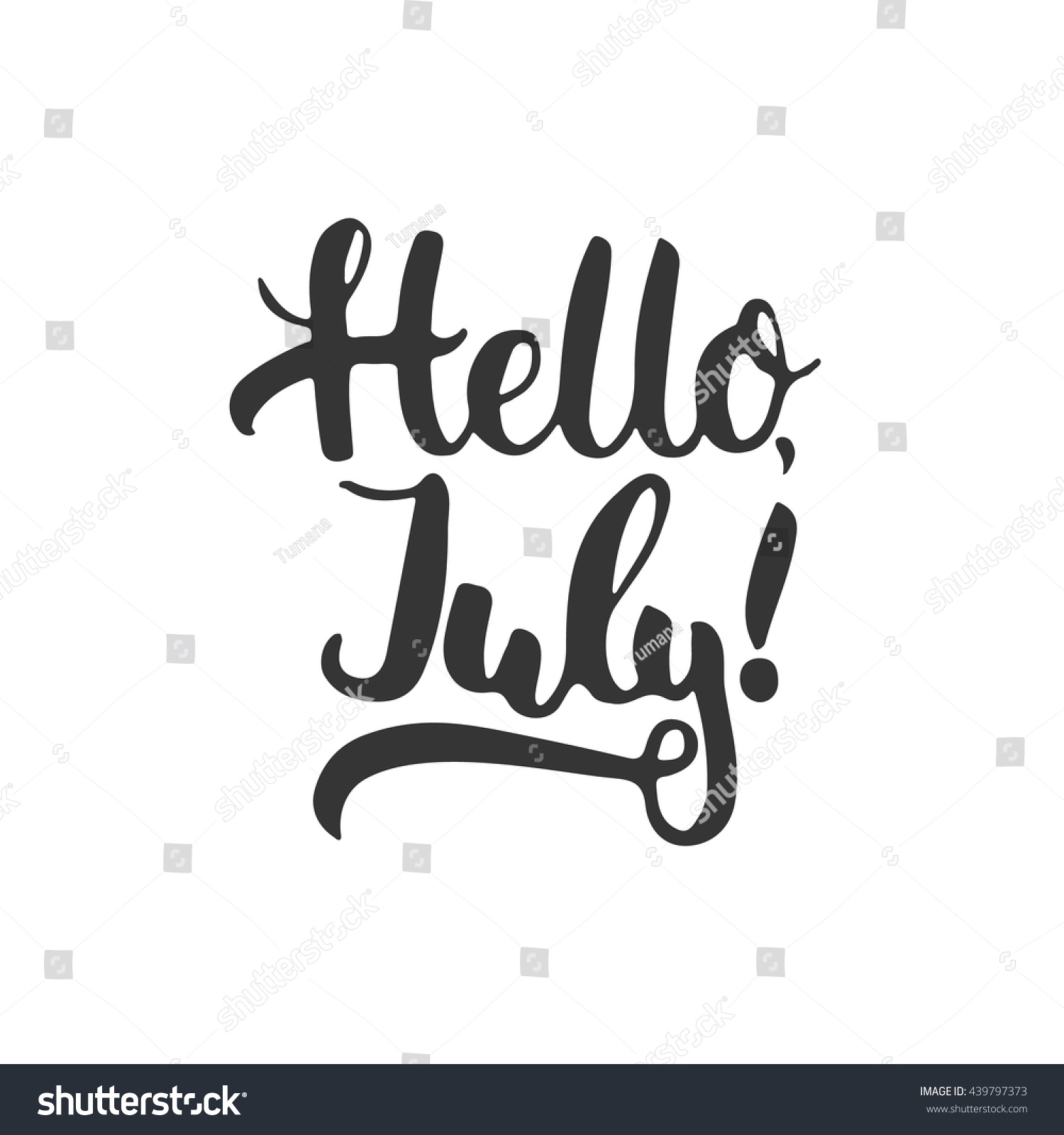 Hand Drawn Typography Lettering Phrase Hello, July! Isolated On The White  Background. Fun