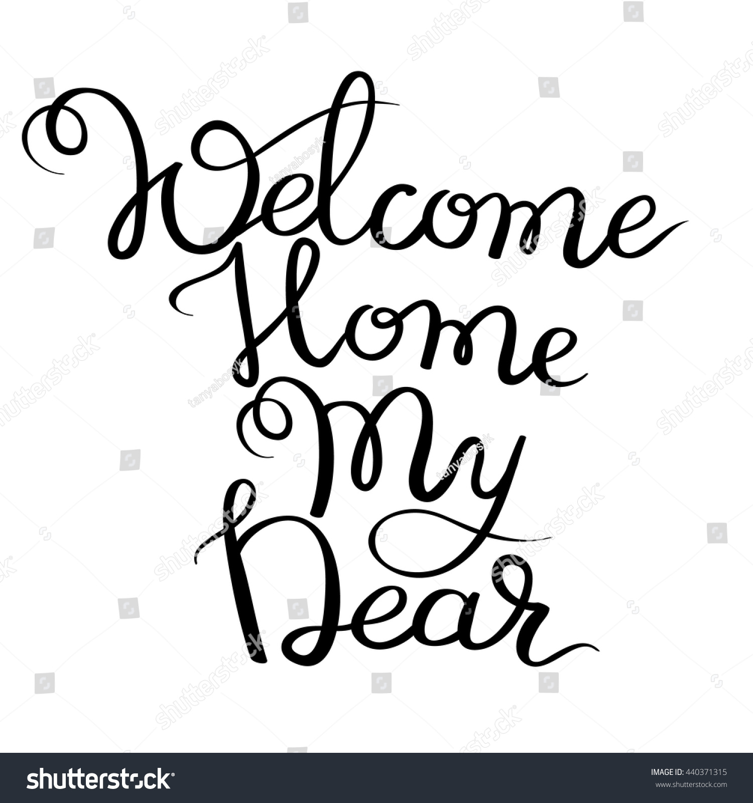 handwritten inscription welcome home my dear stock vector 440371315 shutterstock. Black Bedroom Furniture Sets. Home Design Ideas