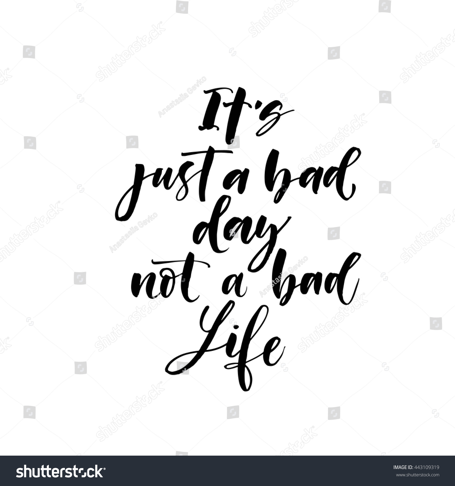 Just Bad Day Not Bad Life Stock Vector Royalty Free 443109319