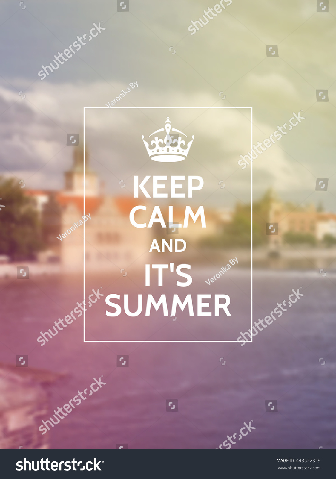 Keep Calm And Itu0027s Summer. Traveling Motivational Typography Poster On  Blurry Photo Background. Summer