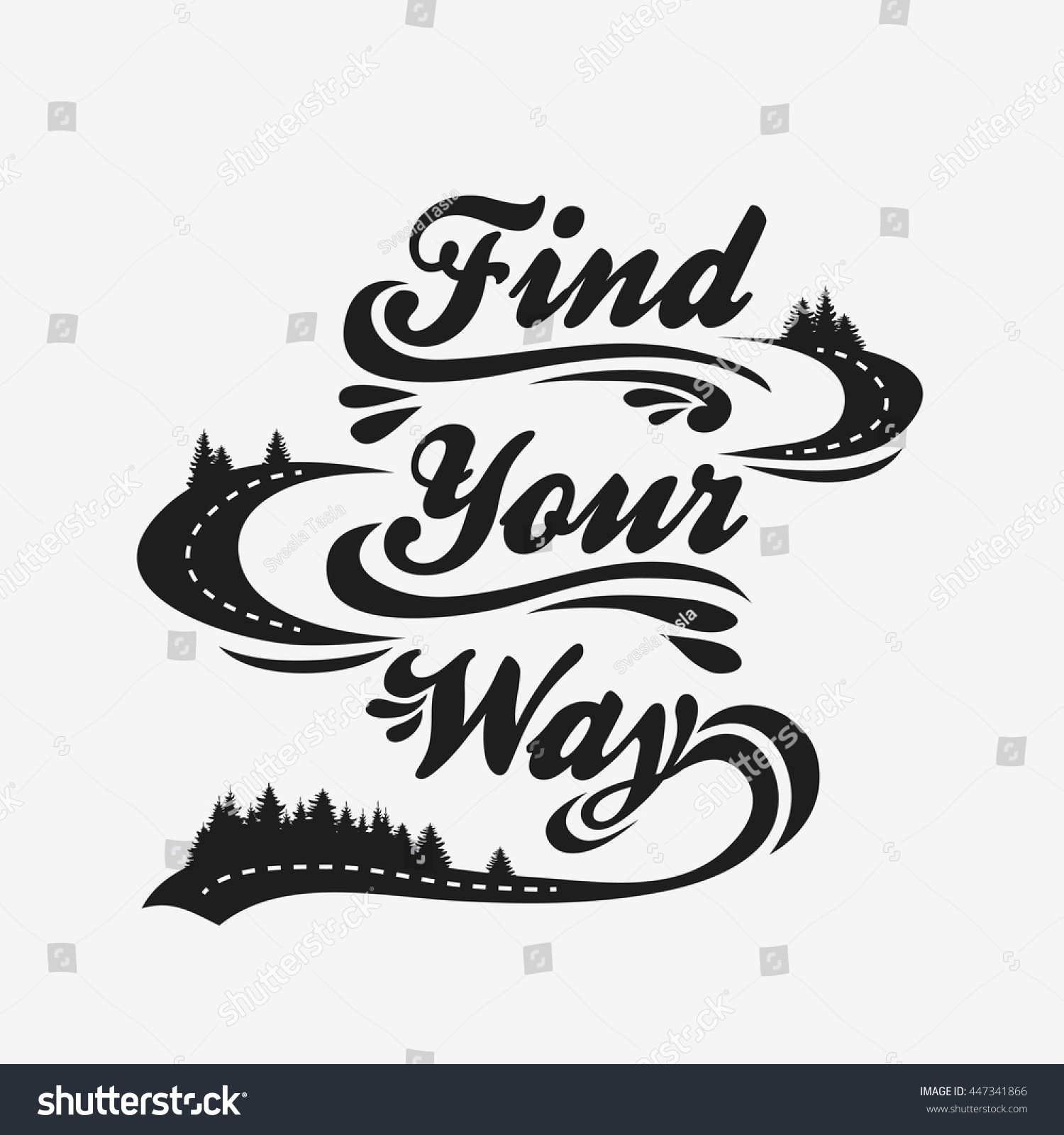 Designed Your Way: Find Your Way Hand Drawn Typographic Stock Vector 447341866