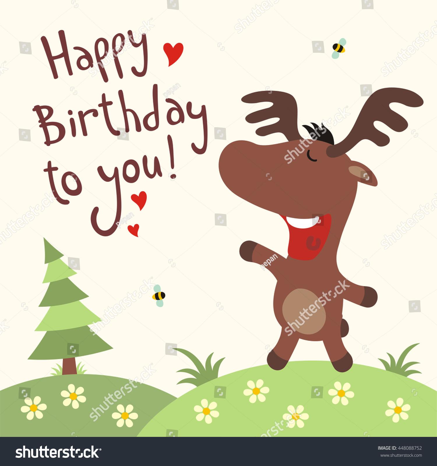 Happy Birthday You Funny Moose Sings Stock Vector