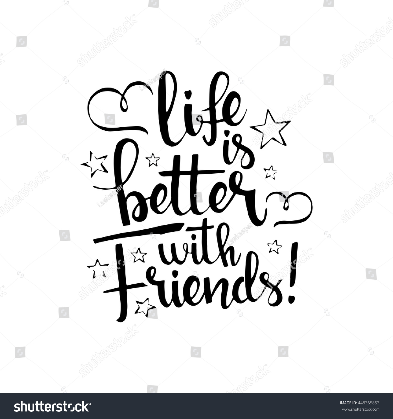 Life better friends handwritten lettering happy stock