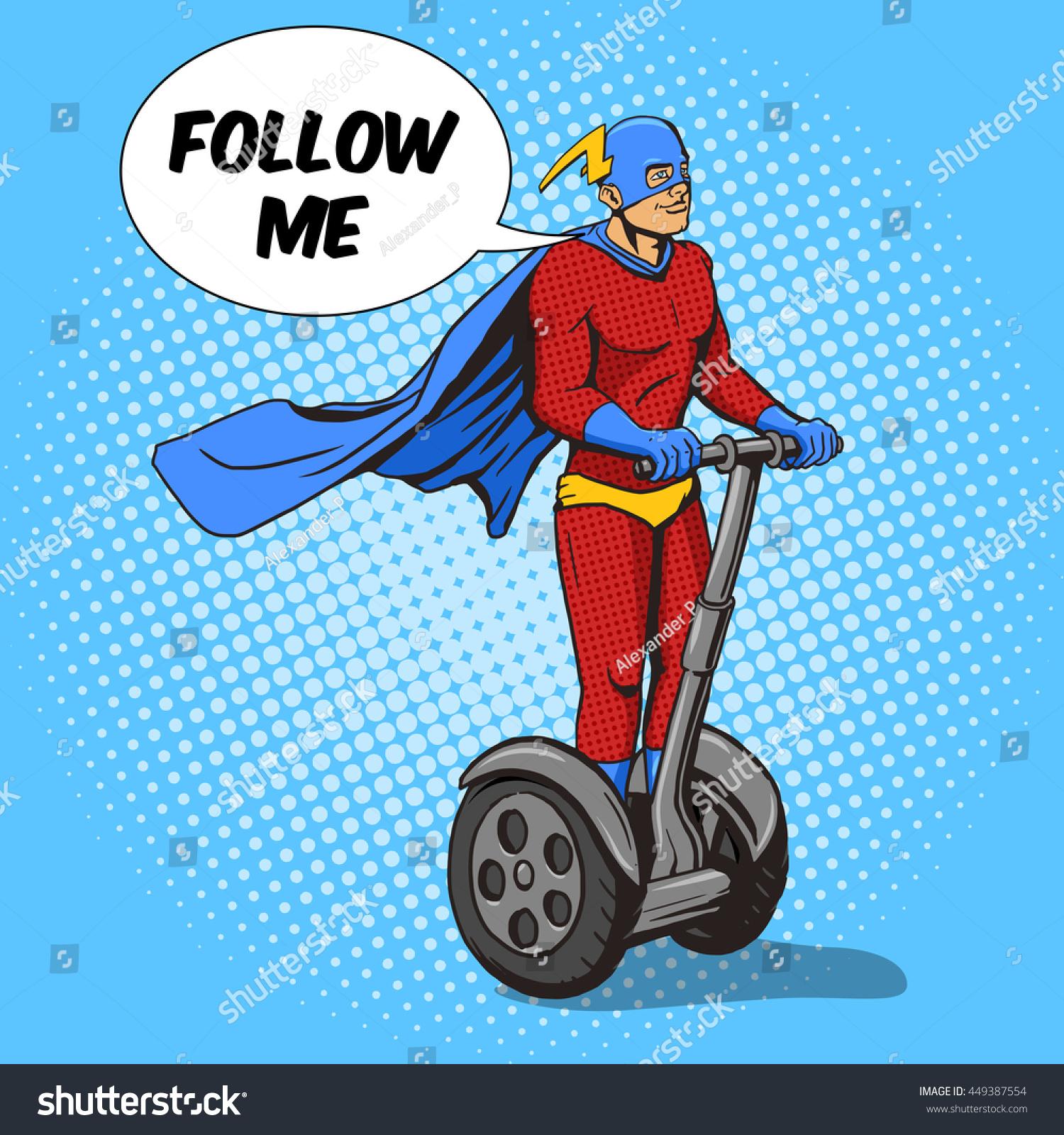 Superhero talks follow me and ride on two wheel electric transport Cartoon pop art vector illustration Human comic book vintage retro style