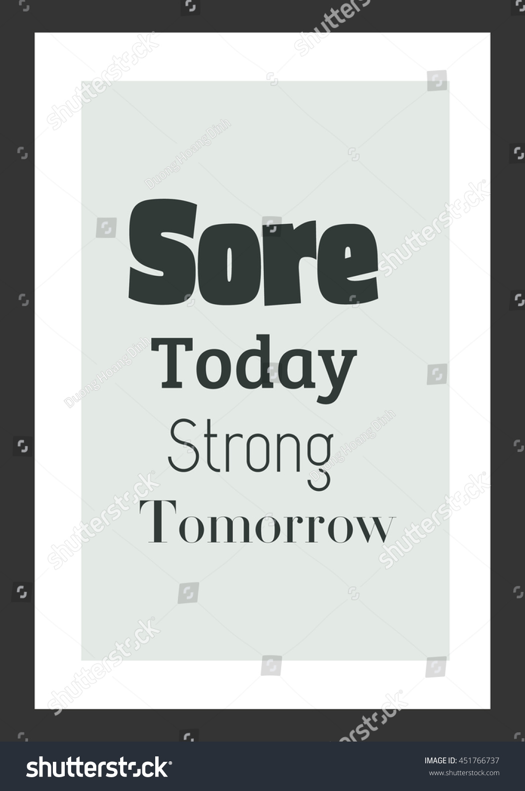 Strong Life Quote Life Quote Inspirational Quote Sore Today Stock Vector 451766737