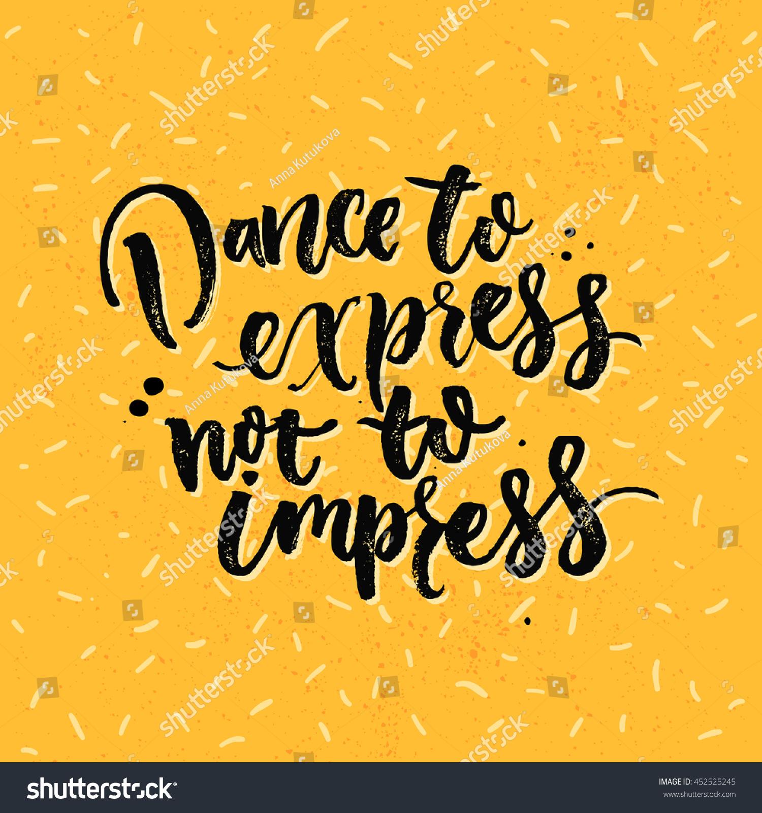 Dance Express Not Impress Motivation Saying Stock Vector 452525245 ...