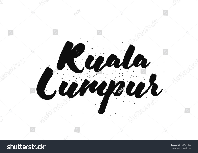 T shirt design kuala lumpur - Kuala Lumpur Malaysia Capital City Typography Lettering Design Hand Drawn Brush Calligraphy Text