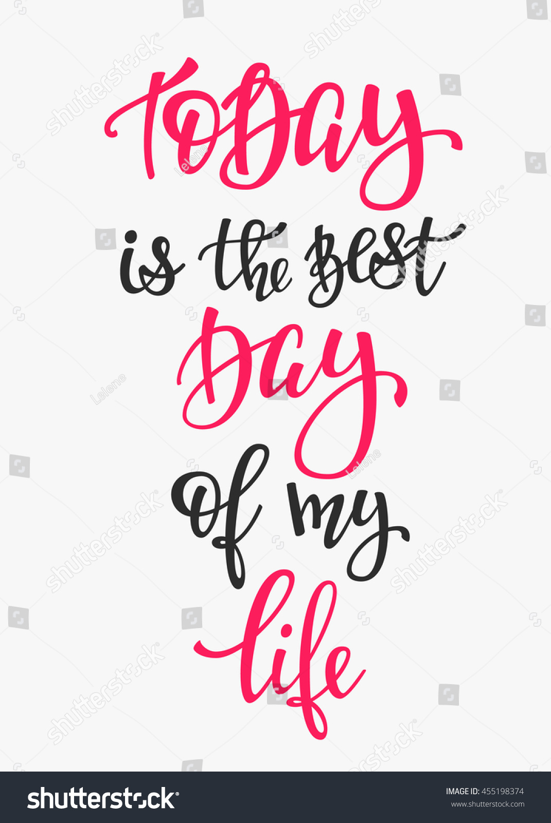 Today Best Day My Life Quote Stock Vector (Royalty Free) 455198374