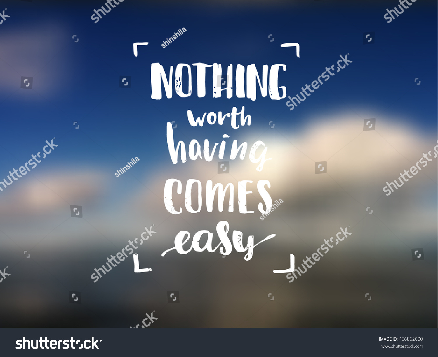Nothing Worth Having Comes Easy Creative Stock Vector Royalty Free