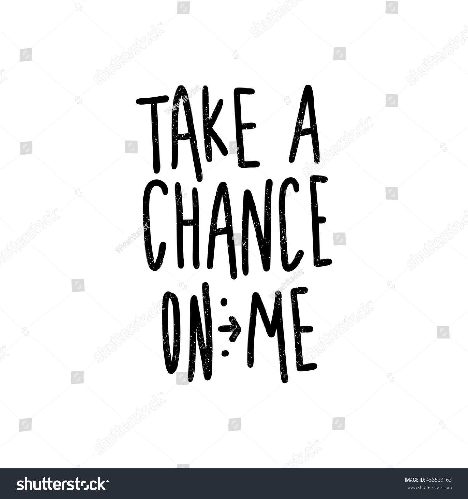 Take Chance On Me Black White Stock Vector Royalty Free 458523163