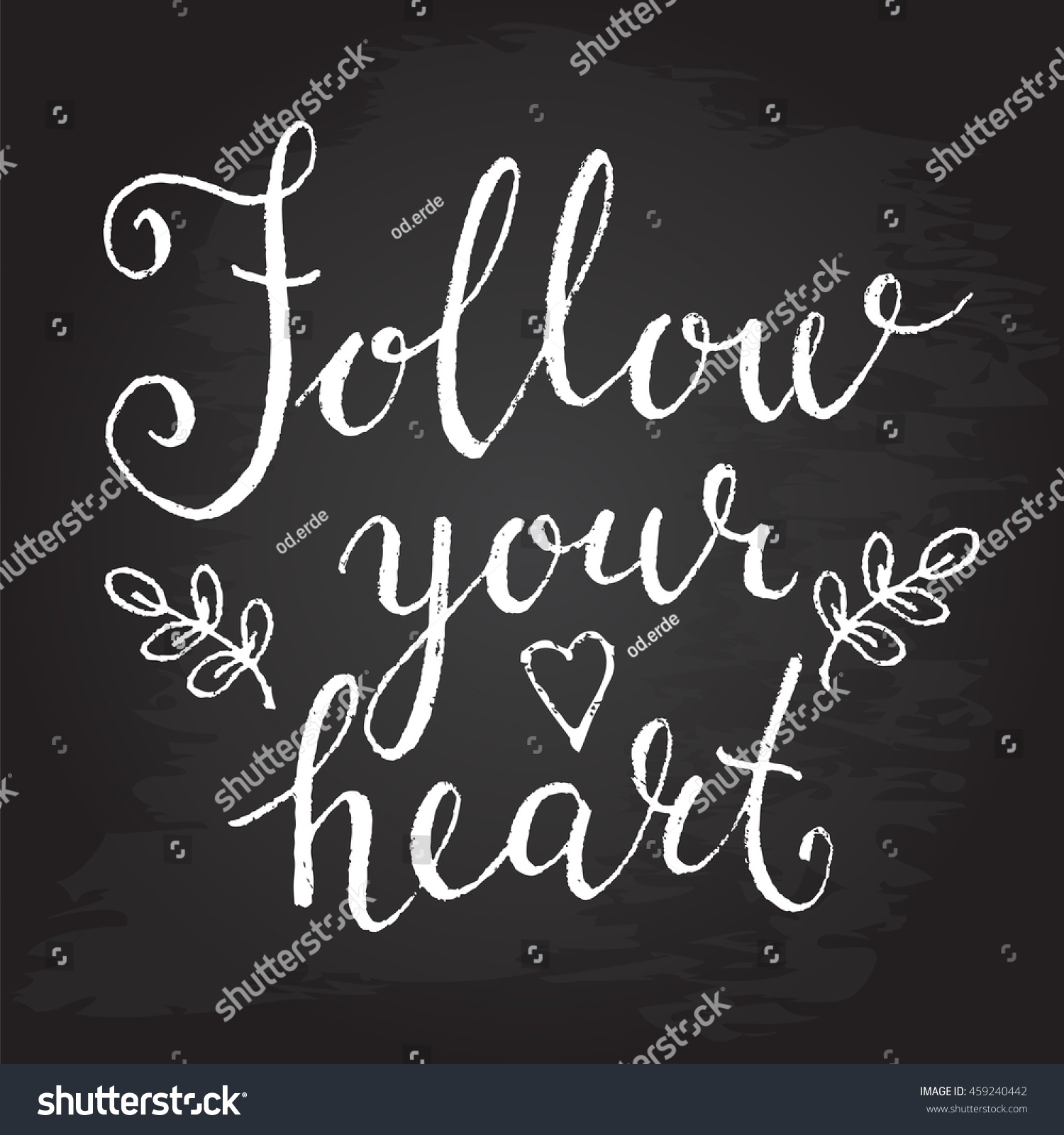 Follow Your Heart Quote Hand Drawn Stock Vector Royalty