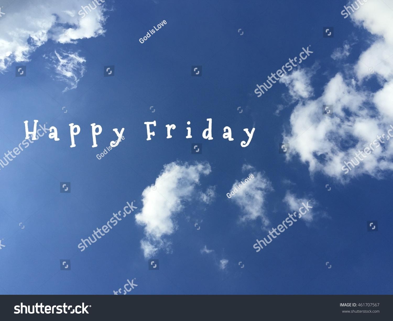 Happy Friday Word On Beautiful Blue Stock Photo 461707567 ...